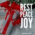 rest peace and joy